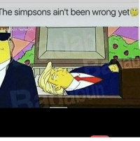 Memes, 🤖, and Simpson: The Simpsons ain't been wrong yet Please dude pleaseeee