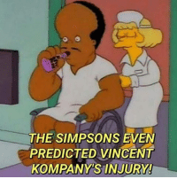 I'm So Done! 😂 🔺Get Footballers Emoji's! (FREE App in our Bio!): THE SIMPSONS EVEN  PREDICTED VINCENT  KOMPANYS INJURY! I'm So Done! 😂 🔺Get Footballers Emoji's! (FREE App in our Bio!)