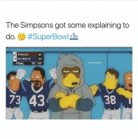 LMFAOOO YALL PLAY TOO MUCH: The Simpsons got some explaining to  do. () #SuperBowlin  EAGLES 41  PATRIOTS 33  FINAL 00:00  73 43  38 LMFAOOO YALL PLAY TOO MUCH