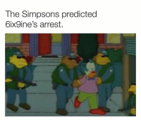 Shit, The Simpsons, and The Simpsons: The Simpsons predicted  6ix9ine's arrest Holy shit