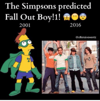 The Simpsons predicted  Fall Out Boy!1!  2001  2016  @offensivewentz shIT M8 what other monstrosities have the Simpsons created