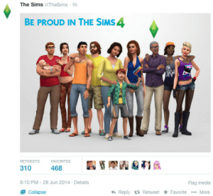 The Sims, Tumblr, and Interracial: The Sims @TheSims · 1h  BE PROUD IN THE SIMS 4  RETWEETS  FAVORITES  468  310  8:10 PM - 28 Jun 2014 - Details  Flag media  6 Reply t7 Retweet * Favorite  .. More  Collapse traumatrae:  shersock:  lumos5001:  #HELLA;#THERES A MAN/WOMAN COUPLE;#A MAN/MAN COUPLE;#A WOMAN/WOMAN COUPLE WITH A BABY;#AND A MAN/WOMAN/WOMAN COUPLE;#POSSIBLY;#POLYAMORUS;(via mysticwingman)  THEY'RE STANDING IN A RAINBOW COLOUR ORDER  And some are even interracial!Bravo Sims!