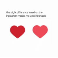 like this and look at the difference: the slight difference in red on the  instagram makes me uncomfortable like this and look at the difference