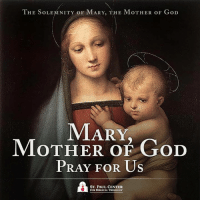 st paul: THE SOLE  NITY OF MARY, THE MOTHER OR GoD  MARY  MOTHER OF GoD  PRAY FOR US  ST. PAUL CENTER  FOR BIBLICAL THEOLOGY