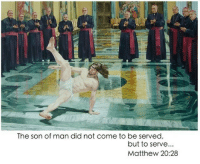 Dank Christian, Lord, and Man: The son of man did not come to be served,  but to serve  Matthew 20:28 The Lord Has Some Moves!