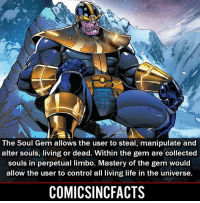 Batman, Disney, and Life: The Soul Gem allows the user to steal, manipulate and  alter souls, living or dead. Within the gem are collected  souls in perpetual limbo. Mastery of the gem would  allow the user to control all living life in the universe.  COMICSINCFACTS Infinity Gems 1-7‼️ Please Turn On Your Post Notifications For My Account😜👍! - - - - - - - - - - - - - - - - - - - - - - - - Batman Superman DCEU DCComics DeadPool DCUniverse Marvel Flash MarvelComics MCU MarvelUniverse Netflix DeathStroke JusticeLeague StarWars Spiderman Ironman Batman Logan TheJoker Like4Like L4L WonderWoman DoctorStrange Flash JusticeLeague WonderWoman Hulk Disney CW DarthVader Tonystark Wolverine