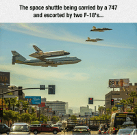 Tumblr, Blog, and Http: The space shuttle being carried by a 747  and escorted by two F-18's...  PiX  Minds lolzandtrollz:  Epic Sighting