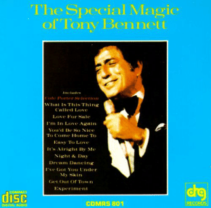 The Special Magic of Tony Bennett - Tony Bennett | Songs, Reviews ...: The Special Magic  ofTony Bennet  ncudes  ole Porter Seleetion  What Is This Thing  Called Love  Love For Sale  I'm In Love Again  You'd Be So Nice  To Cone Home To  Easy To Love  It's Alright By Me  Sight&Day  Dream Dancing  l've Got You Under  My Skin  Get Out of Town  Experiment  drg  COMPACT  disc  CDMRS 801  RECORDS  DIGITAL AUDIO The Special Magic of Tony Bennett - Tony Bennett | Songs, Reviews ...
