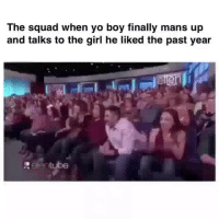 Funny, Squad, and Yo: The squad when yo boy finally mans up  and talks to the girl he liked the past year  etube 😂😂😂