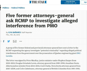 """Politics, Stephen, and Canada: THE STA  Subscribe Now  1st month for 99c + tax  Sign  Politics Federal Politics  Five former attorneys-general  ask RCMP to investigate alleged  interference from PMO  By ILYA BAÑARES Staff Reporter  Thu., Feb. 28, 2019  A group of five former federal and provincial attorneys-general have sent a letter to the  RCMP requesting the agency investigate """"potential criminality"""" regarding alleged political  interference from the government over the prosecution of Quebec engineering giant SNC-  Lavalin.  The letter was signed by Peter MacKay, justice minister under Stephen Harper from  2013-2015; Douglas Grinslade Lewis, attorney general from 1989-1990; Jonathan Denis,  Alberta justice minister from 2012-2015; Cecil Clarke, Nova Scotia attorney-general from  2007-2009, and Colin Gabelmann, attorney-general of British Columbia from 1991-1995. (Canada) The Opposition leader Andrew Scheer wrote an RCMP request to investigate Trudeau's office for obstruction of justice. Now five former AG's have done the same!"""