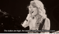 Love, Http, and Water: The stakes are high, the water  's rough, but this love is ours. http://iglovequotes.net/
