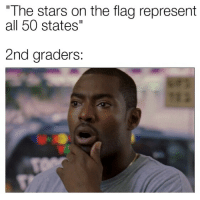 "Memes, Stars, and All 50 States: ""The stars on the flag represent  all 50 states  2  nd graders  : <p>So, that's what they are via /r/memes <a href=""https://ift.tt/2NpGueh"">https://ift.tt/2NpGueh</a></p>"