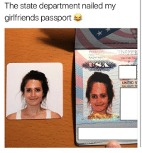 Bad, Funny, and Meme: The state department nailed my  girlfriends passport  NATURE OF BEARERSIGN  PASSPORT  PASSE  PASAPORTE  Type/ Type/Tipo  UNITED S  Date of birth/Da And I thought my drivers license photo was bad @chelseyrambles