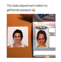 Head, Date, and Girl: The state department nailed my  girlfriends passport  TURE OF BEARERASG  PASSPOR  PASAPORY  Type/Type/Tipo  UNITED S  Date of birth hey big head 😘