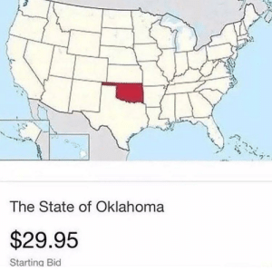 Seems a little overpriced: The State of Oklahoma  $29.95  Starting Bid Seems a little overpriced