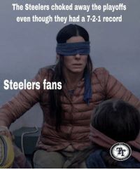 Memes, True, and Record: The Steelers choked away the playoffs  even though they had a 7-2-1 record  Steelers fans  Tr You don't have to like it, but its true!  ✭ #OldReliable82 ✭