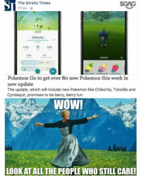 Memes, Pokemon, and Wow: The Straits Times  SGWG  17 hrs  Chikorita  BERRIES  NANAN DERRY  Pokemon Go to get over 8o new Pokemon this week in  new update  The update, which will include new Pokemon like Chikorita, Totodile and  Cyndaquil, promises to be berry, berry fun.  Wow!  LOOK ATALL THE PEC  WHO STILL CARE! I would have been SO hyped for this! .. Last year.