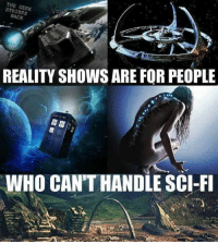 Memes, Reality, and 🤖: THE STRIKES  REALITY SHOWS ARE FOR PEOPLE  WHO CAN'T HANDLE SCI-FI