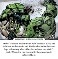 "Batman, Facts, and Instagram: THE  STRONGEST  A THERE IS!  INSTAGRAM a TRUE  COMIC  FACTS  In the ""Ultimate Wolverine vs Hulk"" series in 2009, the  Hulk tore Wolverine in half. He then hurled Wolverine's  legs miles away where they landed on a mountain's  peak. Wolverine had to crawl to the mountain to  retrieve them. What a beast! ⠀_______________________________________________________ superman joker redhood martianmanhunter dc batman aquaman greenlantern ironman like spiderman deadpool deathstroke rebirth dcrebirth like4like facts comics justiceleague bvs suicidesquad benaffleck starwars darthvader marvel flash doomsday margotrobbie wolverine"
