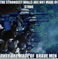 America, Friends, and Memes: THE STRONGEST WALLS ARE NOT MADE OF  STONE  THEY AREMADPOF BRAVE MEN . ✅ Double tap the pic ✅ Tag your friends ✅ Check link in my bio for badass stuff - usarmy 2ndamendment soldier navyseals gun flag army operator troops tactical armedforces weapon patriot marine usmc veteran veterans usa america merica american coastguard airman usnavy militarylife military airforce tacticalgunners