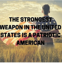 Perhaps the most important trait of a true American is a sense of pride in their country. 🇺🇸: THE STRONGEST  WEAPON IN THE UNITED  STATES ISAPATRIOTIC  AMERICAN Perhaps the most important trait of a true American is a sense of pride in their country. 🇺🇸