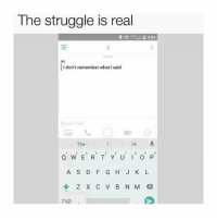 Struggle, The Struggle Is Real, and The Real: The struggle is real  9  /12 4:04  TOOAY  ME  I don't remember what I saicd  Sand a cha  The  Q W E R T Y UI O P  A S D F GHJ K L  210 The real struggle 😂💯