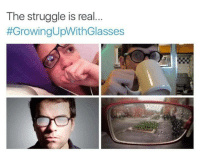 The Struggle is Real: The struggle is real  #Growing UpWithGlasses