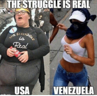 The Struggle is Real: THE STRUGGLE IS REAL  Real  USA VENEZUELA