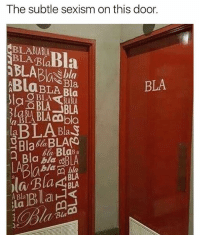 Funny, Door, and Sexism: The subtle sexism on this door.  BLA BLABA  Bla BLA Bla  BLA  BLA  Bla bla cBLA  BLA  BLA Ahh 🤔😩😂 | More 👉 @miinute