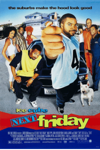 "18 years ago today, 'Next Friday' starring Ice Cube and Mike Epps was released! 🔥💯 @IceCube @TheRealMikeEpps https://t.co/phQ4et8bP9: the suburbs make the hood look good  4G491  ice cube  NEW LINE CINEMA PICGENTS A CUBEVISION PROIUCTON CE GCUBE TYEKT FRIDAY MIKE PS JOHRN WITHEISPOON TAMALA JONESANDTOMNY TINY""LISTER.JR AS TIEBO  TERENCE BLANCHARDSPRING ASPERS LENANHRISTOPHER J.BAFA DOUGLAS CURTIS MATT ALVARE  MICHAEL GRUBER CLAIRERU NICKPUSTEIN EC BE ON AC CHEA ICECUBE NPOOH E0H STEVECARR  www.nextfridaymove.com  p m.  en,  NEW LINE CINEM를  ""두n onm  rorsa.. 18 years ago today, 'Next Friday' starring Ice Cube and Mike Epps was released! 🔥💯 @IceCube @TheRealMikeEpps https://t.co/phQ4et8bP9"