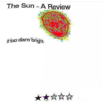 Memes, 🤖, and Sun: The Sun A Review  it too dam bright