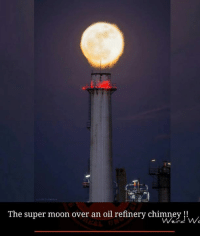 Memes, Moon, and 🤖: The super moon over an oil refinery chimney  w