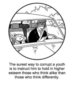 Youth, Who, and Him: The surest way to corrupt a youth  is to instruct him to hold in higher  esteem those who think alike than  those who think differently.