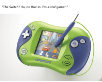 "Frog, Switch, and Gamer: ""The Switch? Ha, no thanks. I'm a real gamer.""  ood  Leap  Frog  eapstere"