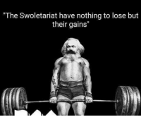 "Nothing to Lose, Lose, and Nothing: ""The Swoletariat have nothing to lose but  their gains'"