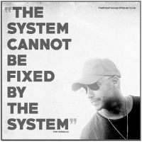 "Facebook, Memes, and News: THE  SYSTEM  CANNOT  BE  FIXED  BY  THE  SYSTEM""  THEFREETHOUGHTPROJECTCOM  TOM MORELLO 💭 He's right, you know.. 💭🤔🤔🤔💭 Join Us: @TheFreeThoughtProject 💭 TheFreeThoughtProject 💭 LIKE our Facebook page & Visit our website for more News and Information. Link in Bio... 💭 www.TheFreeThoughtProject.com💭"