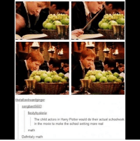Math for sure harrypotter fredweasley georgeweasley fredandgeorge jamesandoliverphelps: the tallawkwardginger.  songbard 5683  fiesty hysteria  The child actors in Harry Potter would do their actual schoolwork  in the movie to make the school setting more real  math  Definitely math Math for sure harrypotter fredweasley georgeweasley fredandgeorge jamesandoliverphelps