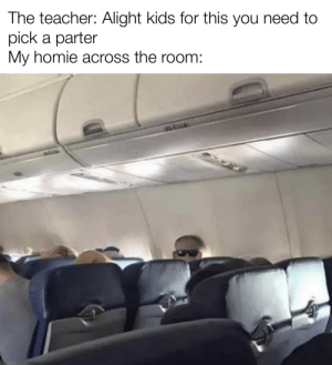 This is homie hour via /r/memes https://ift.tt/2PpA9CR: The teacher: Alight kids for this you need to  pick a parter  My homie across the room: This is homie hour via /r/memes https://ift.tt/2PpA9CR
