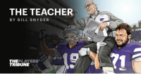 Memes, Teacher, and Usher: THE TEACHER  BY BILL SNYDER  THEPLAYERS  TRIBUNE When @CoachBillSnyder took charge at @KStateFB, the team that had lost 500+ games. How he helped usher in a new era: https://t.co/e6Muxd6PKt https://t.co/YO6EQSXMA7