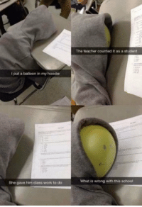 Memes, School, and Teacher: The teacher counted it as a student  I put a balloon in my hoodie  She gave him class work to do  What is wrong with this school Something via /r/memes https://ift.tt/2xyXit9