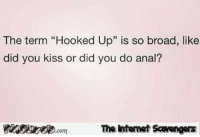 "<p>Funny NSFW pictures  Naughty memes and pics  PMSLweb </p>: The term ""Hooked Up"" is so broad, like  did you kiss or did you do anal?  Finsie.comThe intemet Savengers <p>Funny NSFW pictures  Naughty memes and pics  PMSLweb </p>"