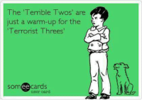 Oh lord I hope not *MissMae: The Terrible Twos' are  just a warm-up for the  Terrorist Threes  somee cards  user card Oh lord I hope not *MissMae