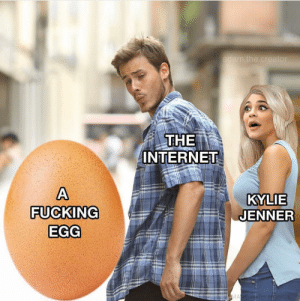 Dank, Fucking, and Internet: the  THE  INTERNEU  KYLIE  JENNER  FUCKING  EGG The Egg That Broke The Internet by 5rings6 MORE MEMES