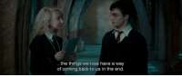 Harry Potter And The Order of The Phoenix (2007): the things we lose have a way  of coming back to us in the end. Harry Potter And The Order of The Phoenix (2007)