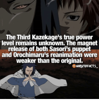 Memes, Would You Rather, and 🤖: The Third Kazekage's true power  level remains unknown. The magnet  release of both Sasoris puppet  and Orochimaruls reanimation were  weaker than the original.  ReNARW10FACTS Man, we'll never know now! 😒 | Would you rather be an Uzumaki or Uchiha member? 🤔