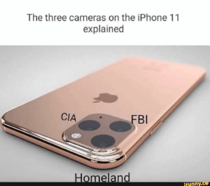 : The three cameras on the iPhone 11  explained  CIA  FBI  Homeland  ifunny.ce
