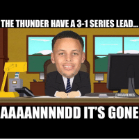 Annnnnndddd it's gone😂😂: THE THUNDER HAVE A 3-1 SERIES LEAD  ONBAMEMES  AAAANNNNDD ITS GONE Annnnnndddd it's gone😂😂