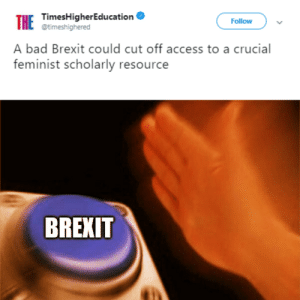 Oy Vey!: THE  TimesHigherEducation  @timeshighered  Follow  A bad Brexit could cut off access to a crucial  feminist scholarly resource  BREXIT Oy Vey!