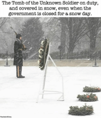 Gotta love this 💯❤️ Spotted: @cloydriverspics Facebook page PC: @usarmy: The Tomb of the Unknown Soldier on duty,  and covered in snow, even when the  government is closed for a snow day.  Photo reda: Amy Gotta love this 💯❤️ Spotted: @cloydriverspics Facebook page PC: @usarmy