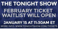 "<h2><b>We just released tickets for February (NYC SHOWS)! </b></h2><h2><b><a href=""http://www.nbc.com/the-tonight-show/blog/how-to-get-tickets-to-the-tonight-show-starring-jimmy-fallon/113111"" target=""_blank"">Here's all the info on how to book tickets for the show! </a></b></h2>: THE TONIGHT SHOW  FEBRUARY TICKET  WAITLIST WILL OPEN  JANUARY 15 AT 11:30AM ET  MORE INFO: WWW.TONIGHTSHOW.COM/TICKETS <h2><b>We just released tickets for February (NYC SHOWS)! </b></h2><h2><b><a href=""http://www.nbc.com/the-tonight-show/blog/how-to-get-tickets-to-the-tonight-show-starring-jimmy-fallon/113111"" target=""_blank"">Here's all the info on how to book tickets for the show! </a></b></h2>"